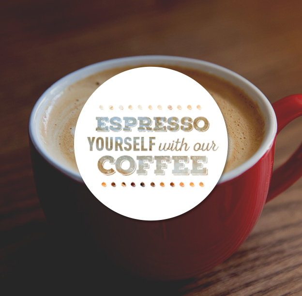 Espresso yourself with our coffee